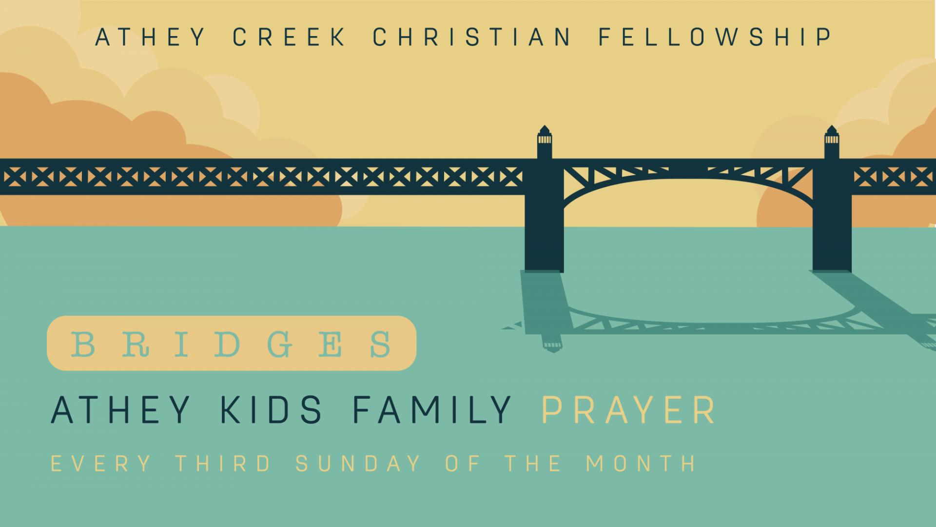 Poster for Bridges: Athey Kids Family Prayer