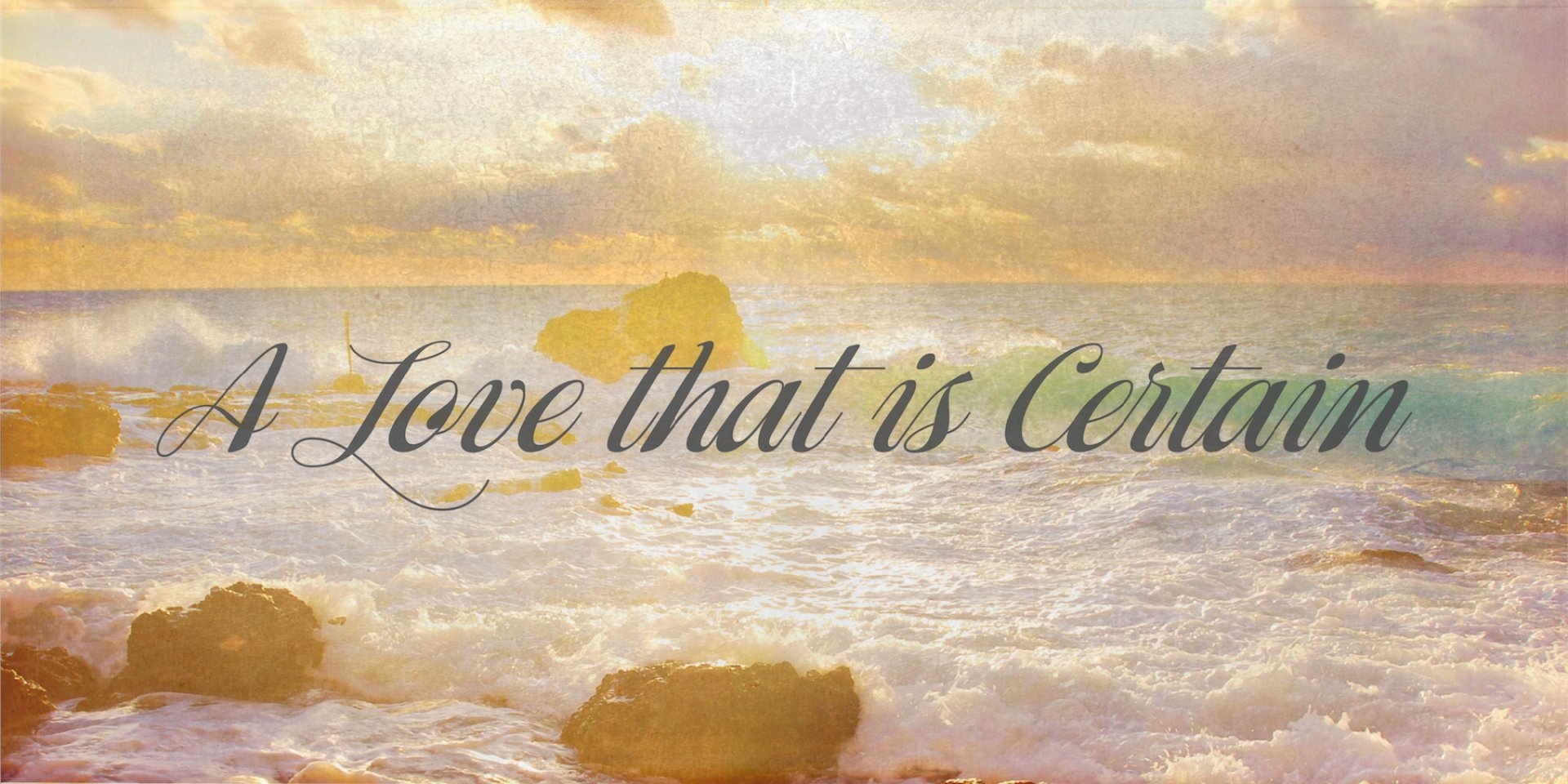Poster forA Love That Is Certain | Psalm 139 Conclusion