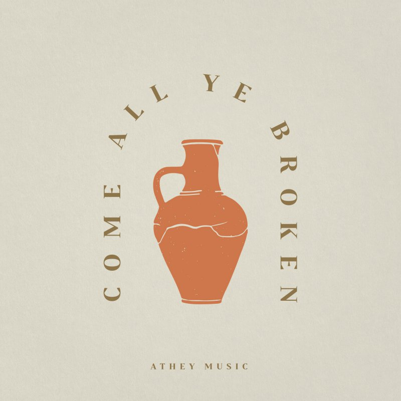 Album artwork for Come All Ye Broken (Single)