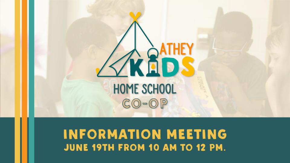 Poster forAthey Kids Homeschool Co-op Informational Meeting